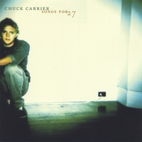 Chuck Carrier | Songs for 27