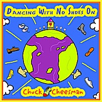 Chuck Cheesman | Dancing With No Shoes On