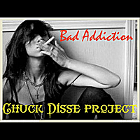 Chuck Disse Project | Bad Addiction