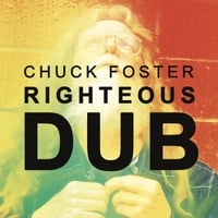 Chuck Foster | Righteous Dub