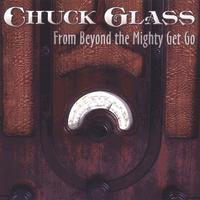 Chuck Glass | From Beyond the Mighty Get Go