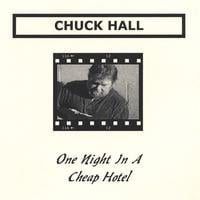 Chuck Hall | One Night In A Cheap Hotel