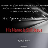 Chuck Harmon | His Name Is Still Jesus