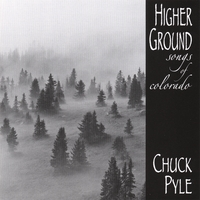 Chuck Pyle | Higher Ground...songs of colorado