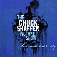 The Chuck Shaffer Picture Show | For Your Eyes Only