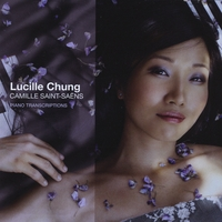 Lucille Chung | Camille Saint-Saëns Piano Transcriptions