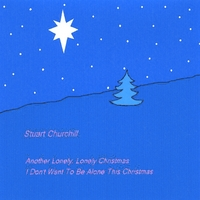 Stuart Churchill | Another Lonely, Lonely Christmas