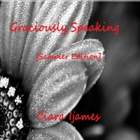 Ciara Ijames | Graciously Speaking - Sampler Edition