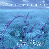 Cici Porter | Over Oceans