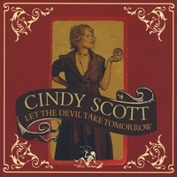 Cindy Scott | Let The Devil Take Tomorrow