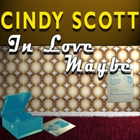 Cindy Scott | In Love Maybe