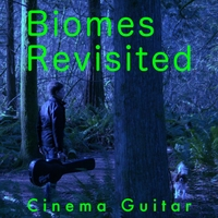 Cinema Guitar | Biomes Revisited