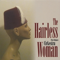 Cirkestra | The Hairless Woman