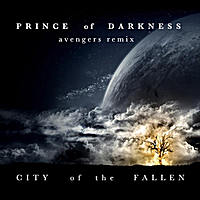 City of the Fallen | Prince of Darkness 'avengers' Remix