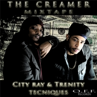 City Ray & Trenity Tecniques | The Creamer Mixtape