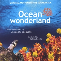 Christophe Jacquelin | OCEAN WONDERLAND - Original Motion Picture Soundtrack IMAX