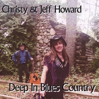 Christy & Jeff Howard | Deep In Blues Country