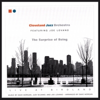 Cleveland Jazz Orchestra Featuring Joe Lovano | The Surprise of Being -- Live at Birdland