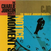 The Charlie Johnson Quartet | Moment's Notice