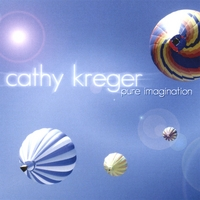 Cathy Kreger | Pure Imagination