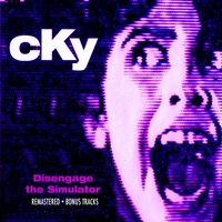 CKY | Disengage the Simulator (Remastered + Bonus Tracks)