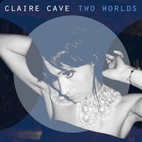 Claire Cave | Two Worlds - EP