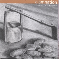 Clamnation | Volume III: Malacology