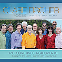 The Clare Fischer Voices | ...And Sometimes Instruments