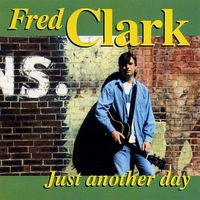 Fred Clark | Just Another Day