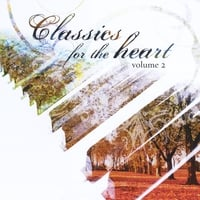 Various Artists | Classics for the Heart Volume 2