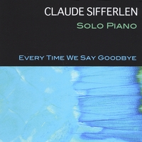Claude Sifferlen | Every Time We Say Goodbye