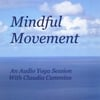 Claudia Cummins: Mindful Movement: an Audio Yoga Session With Claudia Cummins