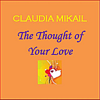 Claudia Mikail | The Thought of Your Love