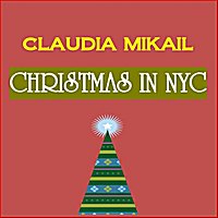 Claudia Mikail | Christmas In N.Y.C.