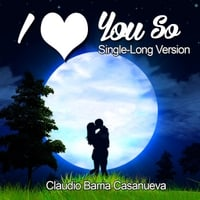 Claudio Barria Casanueva | I Love You So