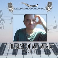 Claudio Barria Casanueva | The Best of My Music, Vol. 1