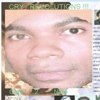 Clay 2 Nine | Cry Revolutions