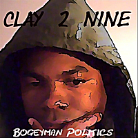 Clay 2 Nine | Bogeyman Politics