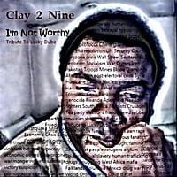Clay 2 Nine | I'm Not Worthy: Tribute to Lucky Dube