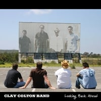 Clay Colton Band | Looking Back Ahead