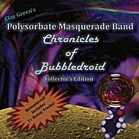 Clay Green's Polysorbate Masquerade Band | Chronicles of Bubbledroid (Collector's Edition)