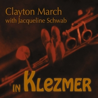 Clayton March With Jacqueline Schwab | In Klezmer