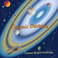 Clayton Wright Ensemble | Cosmic Dances