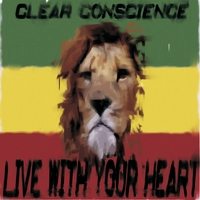 Clear Conscience | Live With Your Heart