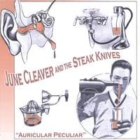 June Cleaver & The Steak Knives | Auricular Peculiar