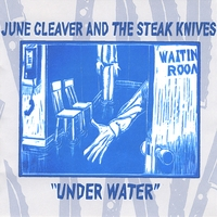 June Cleaver & the Steak Knives | Underwater