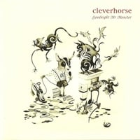 Cleverhorse | Goodnight Mr. Monster