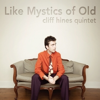 Cliff Hines Quintet | Like Mystics of Old
