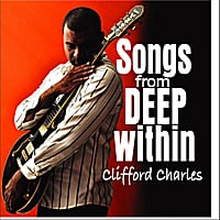 Clifford Charles | Songs From Deep Within