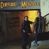 Clifford and Michaels | Standing Tall With The Blues